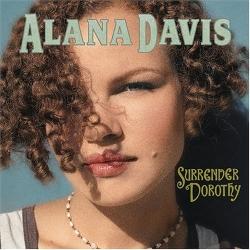 Alana Davis - Surrender Dorothy