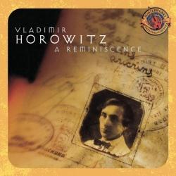 Vladimir Horowitz - Horowitz: A Reminiscence [Expanded Edition]