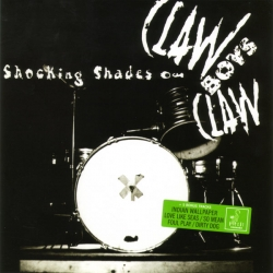 Claw Boys Claw - Shocking Shades Of Claw Boys Claw