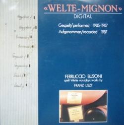 Ferruccio Busoni - Welte-Mignon Digital: Ferruccio Busoni Plays Works By Franz Liszt