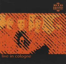 Big Country - Live In Cologne