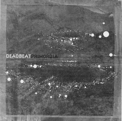 Deadbeat - Primordia