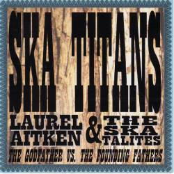 Laurel Aitken - Ska Titans: Laurel Aitken & The Skatalites