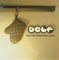 Self - The Half-Baked Serenade