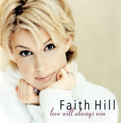 Faith Hill - Love Will Always Win
