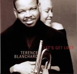 Terence Blanchard - Let's Get Lost