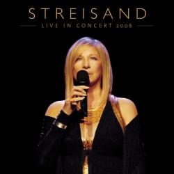Barbara Streisand - Live In Concert 2006