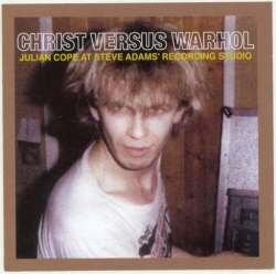 Julian Cope - Christ Versus Warhol