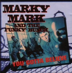 Marky Mark & The Funky Bunch - You Gotta Believe