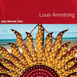 Louis Armstrong - Jazz Moods - Hot