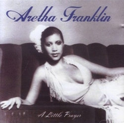 Aretha Franklin - A Little Prayer
