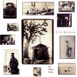 Kirk Whalum - In This Life