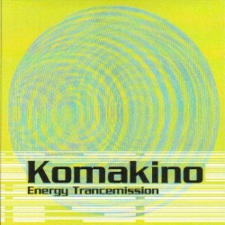 Komakino - Energy Trancemission