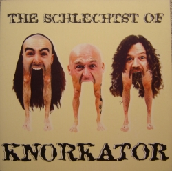 Knorkator - The Schlechtst Of