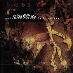 Abscess - Punishment & Crippled Reality