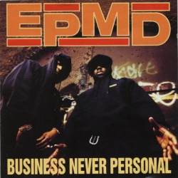 EPMD - Business Never Personal