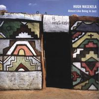 Hugh Masekela - Almost Like Being In Jazz