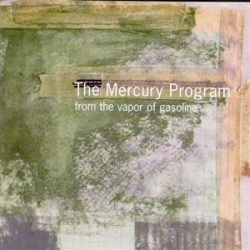 The Mercury Program - From The Vapor Of Gasoline