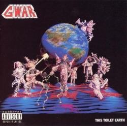 Gwar - This Toilet Earth