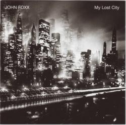 John Foxx - My Lost City
