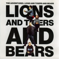 Adventures, The - Lions And Tigers And Bears