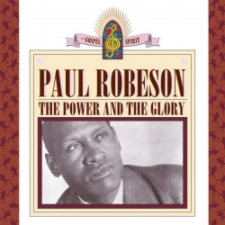 Paul Robeson - The Power And The Glory