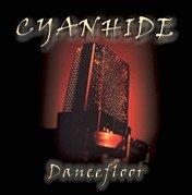 Cyanhide - Dancefloor