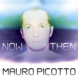 Mauro Picotto - Now & Then