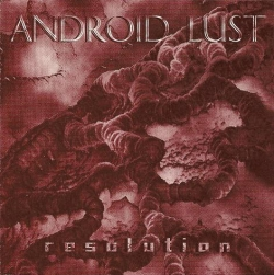 Android Lust - Resolution
