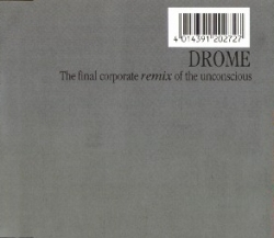 Drome - The Final Corporate Remix Of The Unconscious