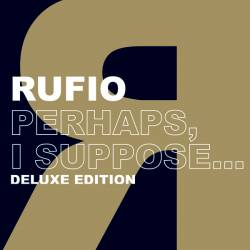 rufio - Perhaps, I Suppose...