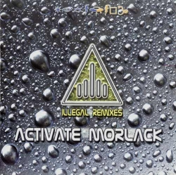 Activate Morlack - Illegal Remixes