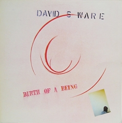 David S. Ware - Birth Of A Being