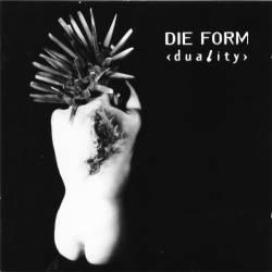 Die Form - Duality