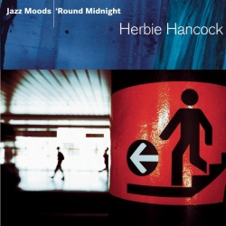 Hancock Herbie - Jazz Moods - 'Round Midnight