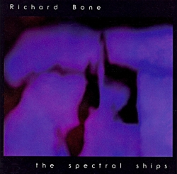 Richard Bone - The Spectral Ships
