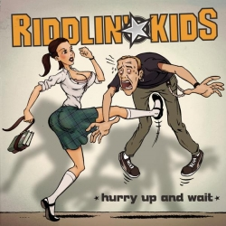 Riddlin' Kids - Hurry Up and Wait