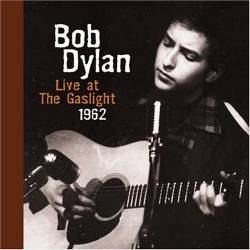 Bob Dylan - Live At The Gaslight 1962
