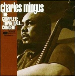 Charles Mingus - The Complete Town Hall Concert