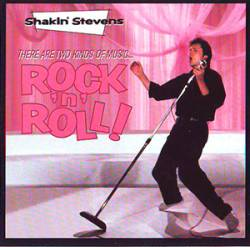 Shakin' Stevens - There Are Two Kind Of Music - Rock 'N' Roll