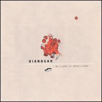 Dianogah - Millions Of Brazilians