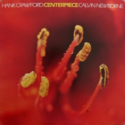 Hank Crawford - Centerpiece