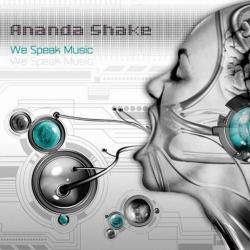 Ananda Shake - We Speak Music