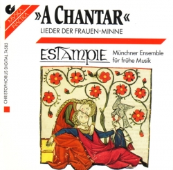 Estampie - A Chantar - Lieder Der Frauen-Minne