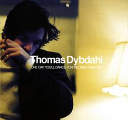 Thomas Dybdahl - One Day You'll Dance For Me, New York City