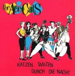 Ace Cats, The - Katzen Tanzen Durch Die Nacht