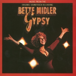 Bette Midler - Gypsy (Music From The Original Soundtrack Recording)