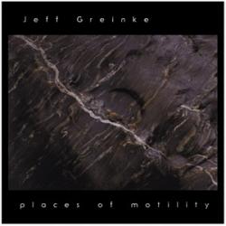 Jeff Greinke - Places Of Motility