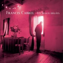 Francis Cabrel - Les Beaux Dégats