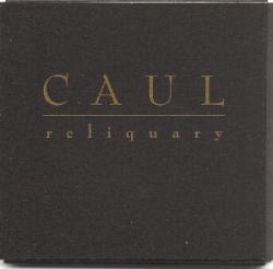 Caul - Reliquary